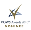 VOWS AWARDS 2010 NOMINEE